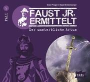 Faust jr. ermittelt 9. Der unsterbliche Artus