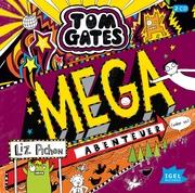Tom Gates 13. Mega-Abenteuer (oder so)