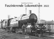 Faszinierende Lokomotiven 2022