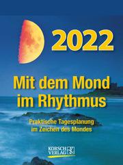 Mit dem Mond im Rhythmus 2022