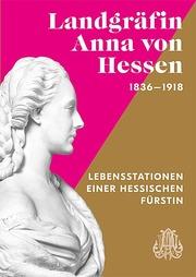 Landgräfin Anna von Hessen 1836-1918