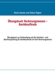 Übungsbuch Rechnungswesen - Bankkaufleute