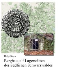 Bergbau auf Lagerstätten des Südlichen Schwarzwaldes