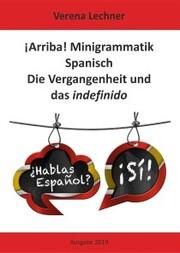 ¡Arriba! Minigrammatik Spanisch: Die Vergangenheit und das indefinido