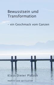 Bewusstsein und Transformation - ein Geschmack vom Ganzen