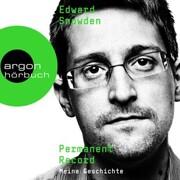 Edward Snowden: Permanent Record - Meine Geschichte (Ungekürzte Lesung)