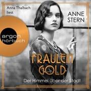 Fräulein Gold: Der Himmel über der Stadt - Die Hebamme von Berlin,(Gekürzt)