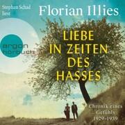 Liebe in Zeiten des Hasses - Chronik eines Gefühls 1929-1939 (Ungekürzt)