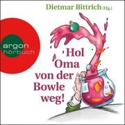 Hol Oma von der Bowle weg! - Neue Weihnachtsgeschichten mit der buckligen Verwandtschaft (Gekürzt)