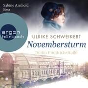 Berlin Friedrichstraße: Novembersturm - Friedrichstraßensaga,(Ungekürzt)