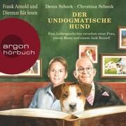 Der undogmatische Hund - Eine Liebesgeschichte zwischen einer Frau, einem Mann und einem Jack Russell (Ungekürzt)