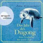 Das Jahr des Dugong - Eine Geschichte für unsere Zeit (Ungekürzt)