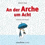 An der Arche um Acht (Ungekürzte Autorenlesung) - Cover