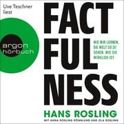 Factfulness - Wie wir lernen, die Welt so zu sehen, wie sie wirklich ist (Ungekürzte Lesung)