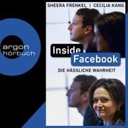 Inside Facebook - Die hässliche Wahrheit (Ungekürzt)