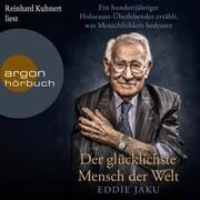 Der glücklichste Mensch der Welt - Ein hundertjähriger Holocaust-Überlebender erzählt, warum Liebe und Hoffnung stärker sind als der Hass (Ungekürzt) - Cover