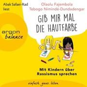 'Gib mir mal die Hautfarbe' - Mit Kindern über Rassismus sprechen (Ungekürzt)