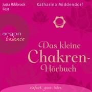 Das kleine Chakren-Hörbuch (Autorisierte Lesefassung)