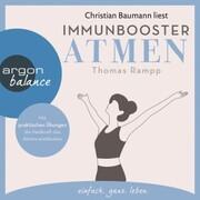 Immunbooster Atmen - Mit praktischen Übungen die Heilkraft des Atems entdecken (Gekürzte Lesung)