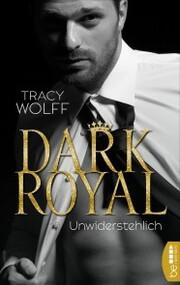 Dark Royal - Unwiderstehlich