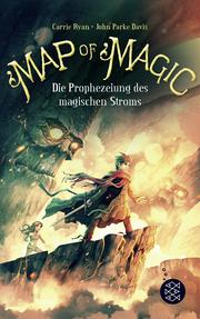 Map of Magic - Die Prophezeiung des magischen Stroms