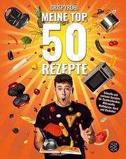 CrispyRobs Meine Top 50 Rezepte - Cover