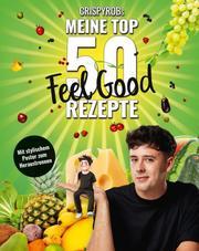 CrispyRobs meine Top 50 Feel Good Rezepte