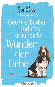 George Baxter und das unerhörte Wunder der Liebe - Cover
