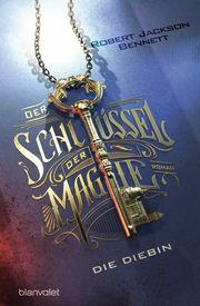 Der Schlüssel der Magie - Die Diebin - Cover
