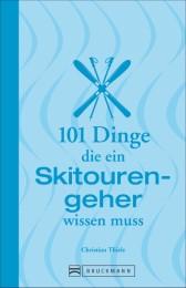 101 Dinge, die ein Skitourengeher wissen muss