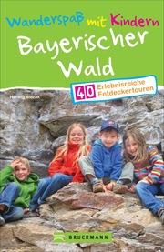 Wanderspaß mit Kindern Bayerischer Wald - Cover
