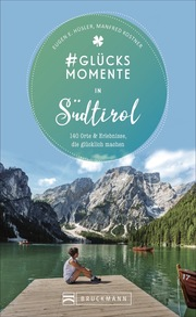 Glücksmomente in Südtirol