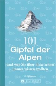 101 Gipfel der Alpen und was Sie über diese schon immer wissen wollten - Cover