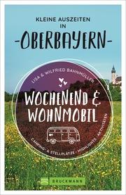 Wochenend & Wohnmobil - Kleine Auszeiten in Oberbayern