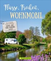 Flüsse, Freiheit, Wohnmobil - Cover