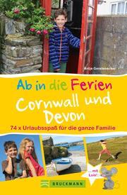 Bruckmann Reiseführer: Ab in die Ferien Devon und Cornwall. 74x Urlaubsspaß für die ganze Familie
