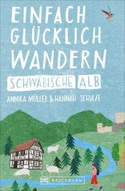 Einfach glücklich wandern - Schwäbische Alb - Cover