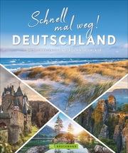 Schnell mal weg! Deutschland