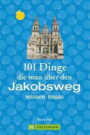 Jakobsweg Infos: 101 Dinge, die man über den Jakobsweg wissen muss