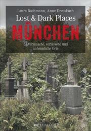 Lost & Dark Places München