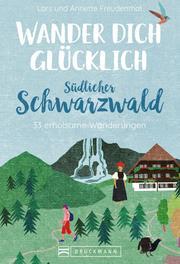 Wander dich glücklich - südlicher Schwarzwald