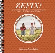 Zefix! Tischkalender 2022