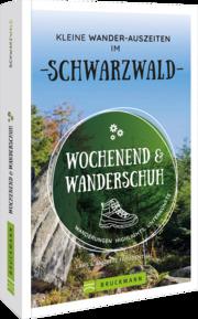 Wochenend und Wanderschuh - Kleine Wander-Auszeiten im Schwarzwald