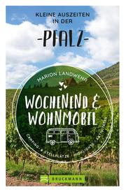 Wochenend und Wohnmobil - Kleine Auszeiten in der Pfalz