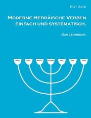 Moderne Hebräische Verben einfach und systematisch