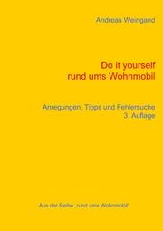 Do it yourself rund ums Wohnmobil