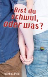 Bist du schwul, oder was?