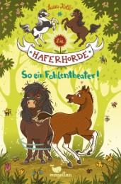 Die Haferhorde - So ein Fohlentheater!