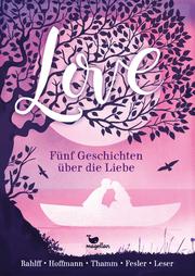 Love - Fünf Geschichten über die Liebe - Cover
