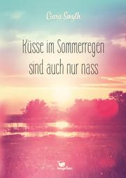Küsse im Sommerregen sind auch nur nass